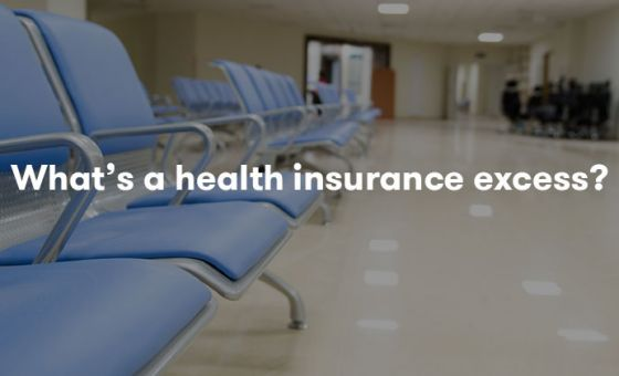 What is a health insurance excess?