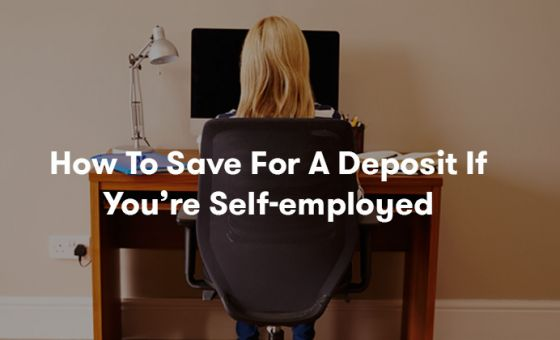 Our best tips on how to save for a deposit when you're self-employed and your income goes up and down regularly. How to get a home loan if you're self-employed.