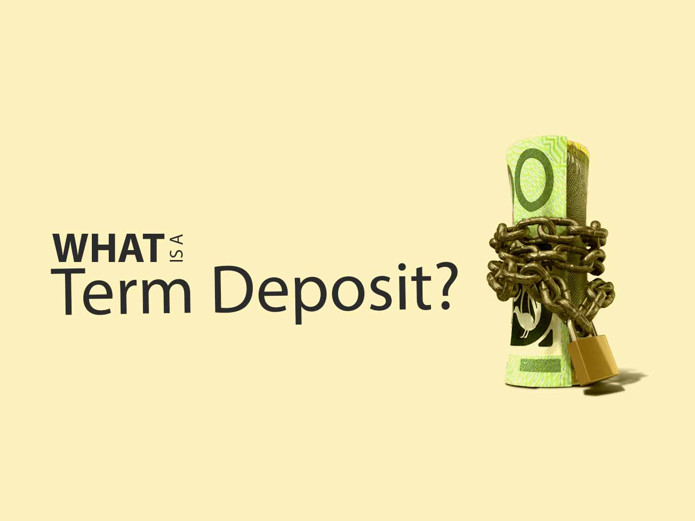 What Is A Term Deposit & How Does It Work - Canstar