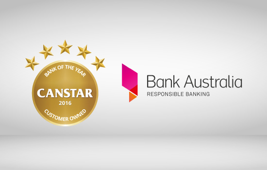 Bank Australia wins the CANSTAR Award for Customer Owned Bank of the Year in 2016.