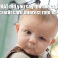 What's the average credit card interest rate